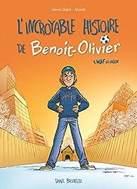 L'incroyable histoire de Benoit-Olivier, BD tome 1 : Waf le chien  par Daniel Brouillette