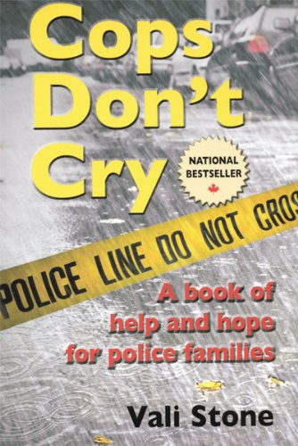 Cops Dont Cry: a book of help and hope for police families Vali Stone