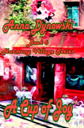 Cup of Joy: Harmony Village Series, Vol. 6 (Volume 6)
