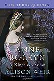 img - for Anne Boleyn, A King's Obsession: A Novel (Six Tudor Queens) book / textbook / text book