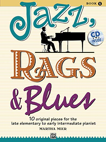 (Jazz, Rags & Blues, Bk 1: 10 Original Pieces for the Late Elementary to Early Intermediate Pianist, Book & CD)
