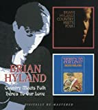 Country Meets Folk/Here`S To Our Love /  Brian Hyland