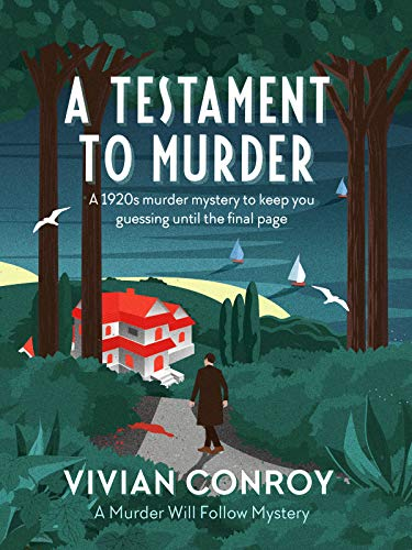 A Testament to Murder: A 1920s murder mystery to keep you guessing until the final page (A Murder Will Follow Mystery Book 1) by [Conroy, Vivian]