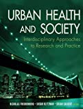 Urban Health and Society 1st Edition