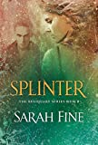 Splinter (Reliquary Book 2)