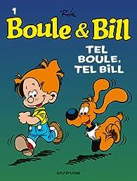 Boule & Bill, tome 1 : Tel Boule, tel Bill par Jean Roba