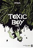 TOXIC BOY T01