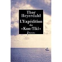 L'Expédition du Kon-Tiki: Sur un radeau à travers le Pacifique (Littérature étrangère t. 111) (French Edition)