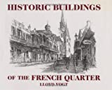 Historic Buildings of the French Quarter, Lloyd Vogt, 156554997X