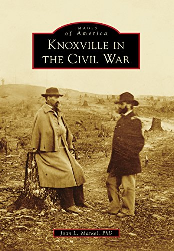 Knoxville in the Civil War (Images of - Images Knoxville