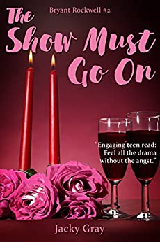 The Show Must Go On (Bryant Rockwell Book 2) by [Gray, Jacky]