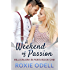 A Weekend of Passion: Steamy Billionaire Romance (Billionaire in Paris Series Book 1)