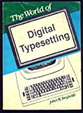 The World of Digital Typesetting, John W. Seybold, 0918514088