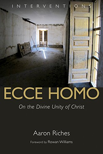 - Ecce Homo: On the Divine Unity of Christ (Interventions)