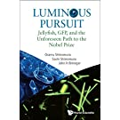 LUMINOUS PURSUIT: JELLYFISH, GFP, AND THE UNFORESEEN PATH TO THE NOBEL PRIZE (English Edition)