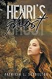 Henri¿s Ghost, Patricia L. Stebelton, 160290202X