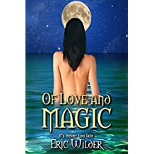 Of Love and Magic (Fun Suspenseful Romantic Racy Humorous and Action Adventure Mystery)