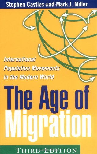 The Age of Migration, Third Edition: International Population Movements in the Modern World