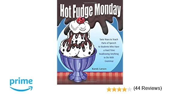Amazon.com: Hot Fudge Monday: Tasty Ways to Teach Parts of Speech ...