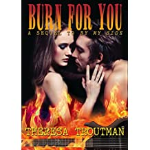 Burn For You (A Rocker Romance): A Sequel to By My Side