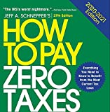 How to Pay Zero Taxes, 2020-2021: Your Guide to