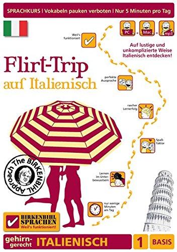 Birkenbihl Sprachen: Flirt-Trip auf Italienisch, 1 Basis - Gehirn-gerecht Italienisch lernen
