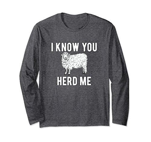 T-shirt Sheep Funny Animal (Unisex I Know You Herd Me Sheep Pun Long Sleeve T-Shirt Large Dark Heather)
