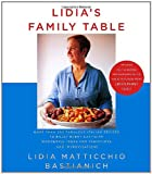Lidia's Family Table: More Than 200 Fabulous Recipes to Enjoy Every Day-With Wonderful Ideas for Variations and Improvisations