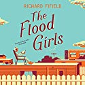 The Flood Girls: A Novel Audiobook by Richard Fifield Narrated by Kathleen Early