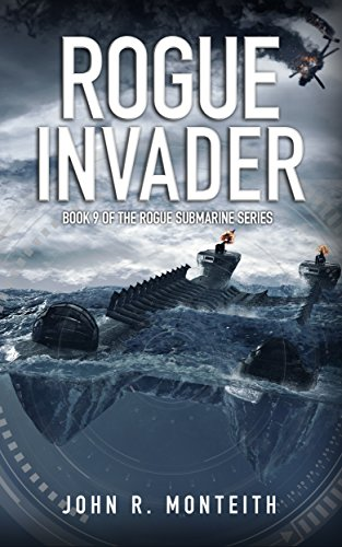 Rogue Invader: A Military Thriller (Rogue Submarine Book 9)