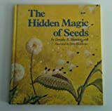 The Hidden Magic of Seeds, Dorothy E. Shuttlesworth, 0878571280