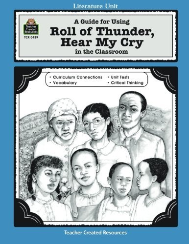 A Guide for Using Roll of Thunder, Hear My Cry in the Classroom (Literature Units Series)
