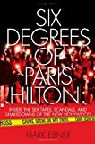 img - for Six Degrees of Paris Hilton: Inside the Sex Tapes, Scandals, and Shakedowns of the New Hollywood by Mark Ebner (2009-02-03) book / textbook / text book