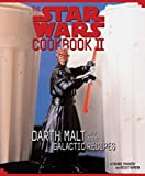 Star Wars Cookbook II: Darth Malt and More Galactic Recipes
