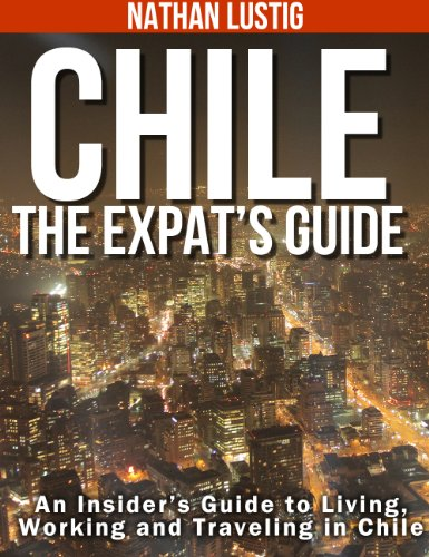 Chile: The Expat's Guide de [Lustig, Nathan]