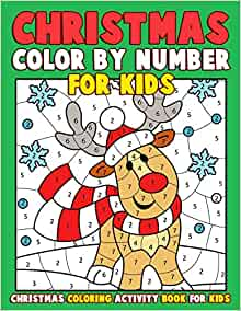 Christmas Color by Number for Kids: Christmas Coloring ...