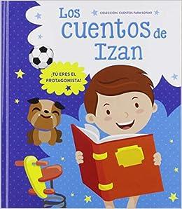 CUENTOS PERSONALIZADOS PARA NIÑOS - IZAN: Amazon.es
