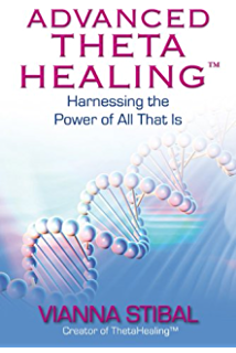 Theta healing introducing an extraordinary energy healing modality advanced thetahealing harnessing the power of all that is fandeluxe Gallery
