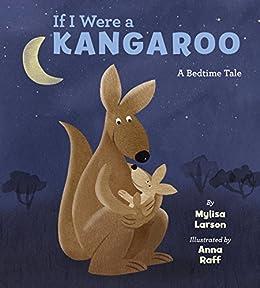 If I Were A Kangaroo by [Larsen, Mylisa, Raff, Anna]