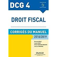DCG 4 - Droit fiscal 2018/2019 - Corrigés du manuel (French Edition)