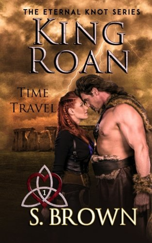 King Roan: Time Travel (The Eternal Knot Series) (Volume 1) by CreateSpace Independent Publishing Platform