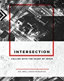 Intersection: Collide with the heart of Jesus (P2C Small Group Resources)