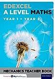 Edexcel A Level Maths: Year 1 + Year 2 Mechanics Teacher Book