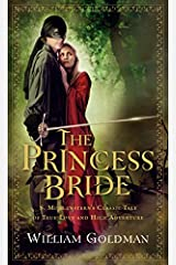 The Princess Bride: S. Morgenstern's Classic Tale of True Love and High Adventure Mass Market Paperback