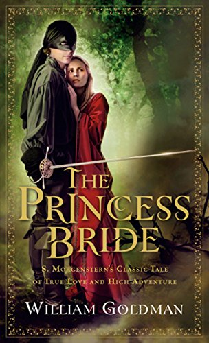 Product picture for The Princess Bride: S. Morgensterns Classic Tale of True Love and High Adventure by William Goldman