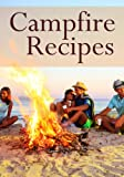Search : Campfire Recipes :The Ultimate Guide - Over 30 Quick & Easy Recipes