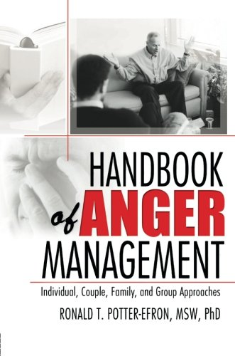 Handbook of Anger Management: Individual, Couple, Family, and Group Approaches (Haworth Handbook Series in Psychotherapy) by Brand: Routledge