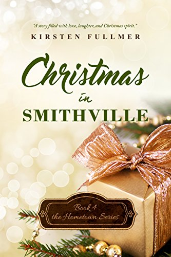Christmas in Smithville (Hometown Series Book 4) ()