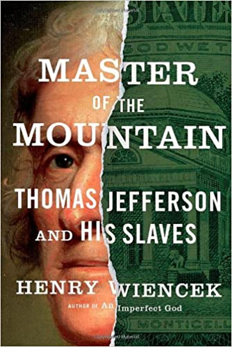 LisMaster of the Mountain: Thomas Jefferson and His Slaves by Henry Wiencek 0374299560 (French Edition) PDF