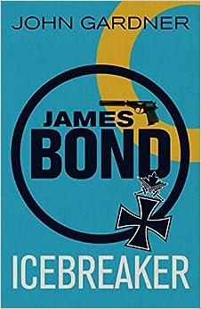 Icebreaker (James Bond 3) by John Gardner (2012-05-10)